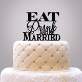 """Eat Drink & Be Married"" Cake Topper"